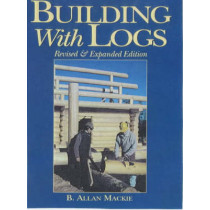 Building With Logs by Charles Long, 9781552091029