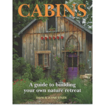 Cabins: A Guide to Building Your Own Natural Retreat by David Stiles, 9781552093733