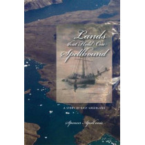 Lands that Hold One Spellbound: A Story of East Greenland by Spencer Apollonio, 9781552382400