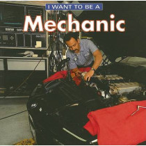 I Want To Be a Mechanic by Dan Liebman, 9781552976937