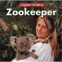 I Want To Be a Zookeeper: 2018 by Dan Liebman, 9781552976999
