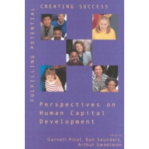 Fulfilling Potential, Creating Success: Perspectives on Human Capital Development by Garnett Picot, 9781553391289