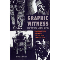 Graphic Witness: Four Wordless Graphic Novels by George Walker, 9781554072705