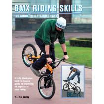 BMX Riding Skills: The Guide to Flatland Tricks by Shek Hon, 9781554074006