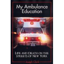 My Ambulance Education by Joseph F. Clark, 9781554074471