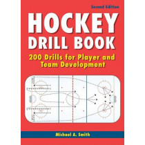 Hockey Drill Book: 200 Drills for Player and Team Development by Michael Smith, 9781554075522