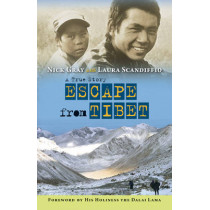 Escape from Tibet: A True Story by Nick Gray, 9781554516629