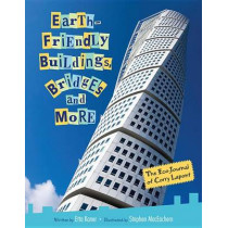 Earth-Friendly Buildings, Bridges and More by ,Etta Kaner, 9781554535705