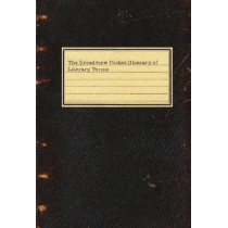 The Broadview Pocket Glossary of Literary Terms by Broadview Press, 9781554811670