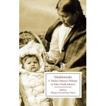 Tekahionwake: E. Pauline Johnson's Writings on Native North America by Margery Fee, 9781554811915