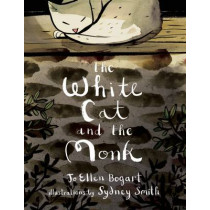 "The White Cat and the Monk: A Retelling of the Poem ""pangur Ban"" by Jo Ellen Bogart, 9781554987801"