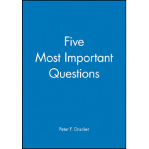 The Five Most Important Questions You Will Ever Ask About Your Nonprofit Organization by Peter F. Drucker, 9781555425951