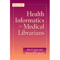 Health Informatics for Medical Librarians by Ana D. Cleveland, 9781555706272