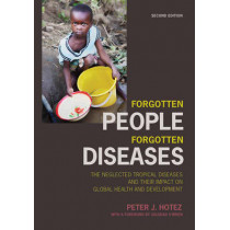 Forgotten People, Forgotten Diseases: The Neglected Tropical Diseases and their Impact on Global Health and Development by Peter J. Hotez, 9781555818746
