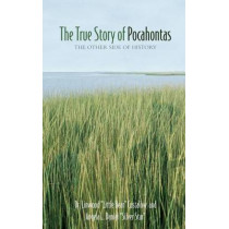 The True Story of Pocahontas: The Other Side of History by Linwood Custalow, 9781555916329