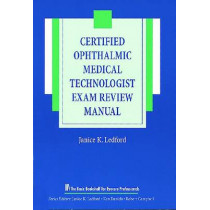 The Certified Ophthalmic Medical Technologist Exam Review Manual by Janice K. Ledford, 9781556424229