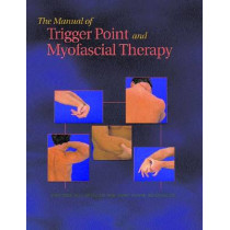 The Manual of Trigger Point and Myofascial Therapy by Dimitrios Kostopoulos, 9781556425424