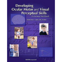 Developing Ocular Motor and Visual Perceptual Skills: An Activity Workbook by Kenneth Lane, 9781556425950