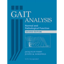 Gait Analysis: Normal and Pathological Function by Dr. Jacquelin Perry, 9781556427664