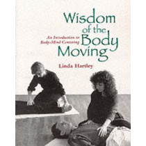 Wisdom Of The Body Moving by Linda Hartley, 9781556431746