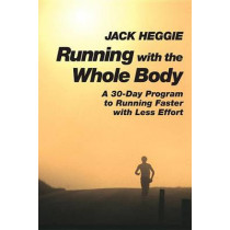 Running With The Whole Body by Jack Heggie, 9781556432262