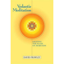 Vedantic Meditation by David Frawley, 9781556433344