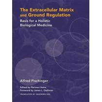 Extracellular Matrix by Alfred Pischinger, 9781556436888