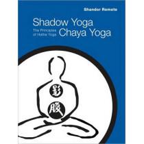Shadow Yoga, Chaya Yoga by Shandor Remete, 9781556438769