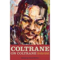 Coltrane on Coltrane: The John Coltrane Interviews by Chris DeVito, 9781556520044