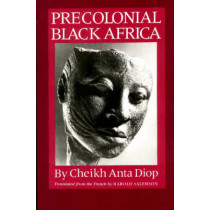 Precolonial Black Africa by Cheikh Anta Diop, 9781556520884