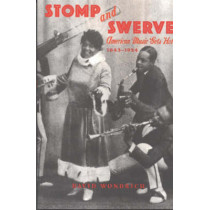 Stomp and Swerve: American Music Gets Hot, 1843a1924 by David Wondrich, 9781556524967
