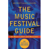The Music Festival Guide: For Music Lovers and Musicians by Jon Pruett, 9781556525155