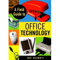 A Field Guide to Office Technology by Ed Sobey, 9781556526961