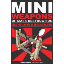 Mini Weapons of Mass Destruction by John Austin, 9781556529535