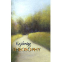 Exploring Theosophy by Theosophical Society, 9781557002082