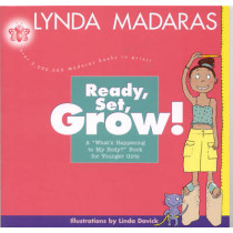 Ready, Set, Grow!: A What's Happening to My Body? Book for Younger Girls by Lynda Madaras, 9781557045652