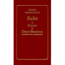 George Washington's Rules of Civility and Decent Behaviour by George Washington, 9781557091031