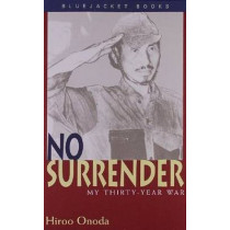 No Surrender: My Thirty Year War by Hiroo Onoda, 9781557506634