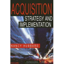 Acquisition Strategy and Implementation by Nancy A. Hubbard, 9781557531797