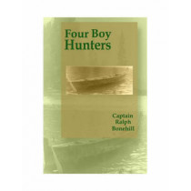 Four Boy Hunters by Ralph Bonehill, 9781557533906