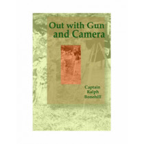 Out with Gun and Camera by Ralph Bonehill, 9781557533920