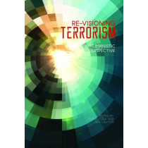 Re-Visioning Terrorism: A Humanistic Perspective by Elena Coda, 9781557537331