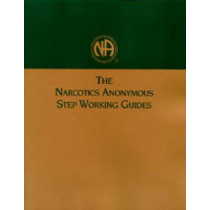 The Narcotics Anonymous Step Working Guides by Narcotics Anonymous World Services Inc, 9781557763709