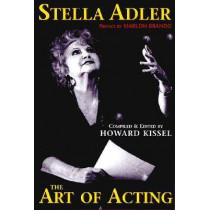Stella Adler: The Art of Acting by Howard Kissel, 9781557833730