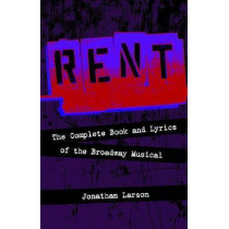 """Rent"": The Complete Book and Lyrics of the Broadway Musical by Jonathan Larson, 9781557837370"