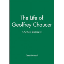 The Life of Geoffrey Chaucer: A Critical Biography by Derek Pearsall, 9781557866653