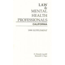 Law and Mental Health Professionals: California by O. Brant Caudill, 9781557985507