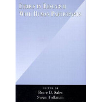 Ethics in Research with Human Participants by Bruce Dennis Sales, 9781557986887