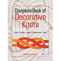 Complete Book of Decorative Knots by Geoffrey Budworth, 9781558217911