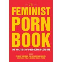 The Feminist Porn Book: The Politics of Producing Pleasure by Tristan Taormino, 9781558618183